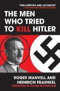 Men Who Tried To Kill Hitler