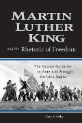 Martin Luther King and the Rhetoric of Freedom: The Exodus Narrative in America's Struggle for Civil Rights