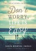 Dont Worry Life Is Easy