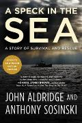 Speck in the Sea A Story of Survival & Rescue