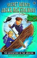 Secret Agents Jack & Max Stalwart 02 The Adventure in the Amazon Brazil