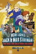 Secret Agents Jack & Max Stalwart The Race for Gold Rush Treasure USA Book 4