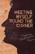 Meeting Myself Around the Corner