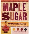 Maple Sugar From SAP to Syrup The History Lore & How To Behind This Sweet Treat