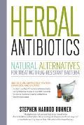 Herbal Antibiotics 2nd Edition Natural Alternatives for Treating Drug Resistant Bacteria