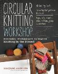 Circular Knitting Workshop Essential Techniques for Knitting in the Round