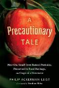 Precautionary Tale The Story of How One Small Town Banned Pesticides Preserved its Food Heritage & Inspired a Movement