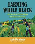 Farming While Black Soul Fire Farms Practical Guide to Liberation on the Land