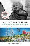 Fasting & Feasting The Life of Visionary Food Writer Patience Gray