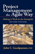 Project Management the Agile Way Second Edition Making It Work in the Enterprise