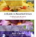 Guide to Bearded Irises Cultivating the Rainbow for Beginners & Enthusiasts
