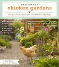 Free Range Chicken Gardens How to Create a Beautiful Chicken Friendly Yard