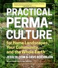 Practical Permaculture for Home Landscapes Your Community & the Entire Earth