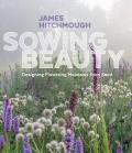 Sowing Beauty Designing Flowering Meadows from Seed