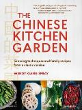 Chinese Kitchen Garden Growing Techniques & Family Recipes for a Classic Cuisine