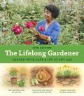 Lifelong Gardener Garden with Ease & Joy at Any Age