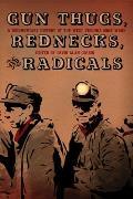 Gun Thugs Rednecks & Radicals A Documentary History of the West Virginia Mine Wars