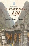 The Borderlands of Asia: Culture, Place, Poetry