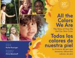 All the Colors We Are Todos Los Colores de Nuestra Piel The Story of How We Get Our Skin Color La Historia de Por Que Tenemos Diferentes Colores de P