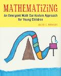 Mathematizing An Emergent Math Curriculum Approach For Young Children