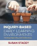 Inquiry Based Early Learning Environments Creating Supporting & Collaborating