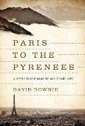 Paris to the Pyrenees: A Skeptic Pilgrim Walks the Way of Saint James