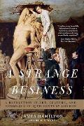 Strange Business Art Culture & Commerce in Nineteenth Century London