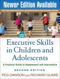 Executive Skills in Children & Adolescents A Practical Guide to Assessment & Intervention 2nd Edition