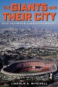 The Giants and Their City: Major League Baseball in San Francisco, 1976-1992