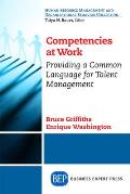 Competencies at Work Providing a Common Language for Talent Management