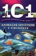 Animales Acuaticos Y Tiburones: 101 Cosas Que Deberias Saber Sobre Los ( Aquatic Animals and Sharks: 101 Facts )