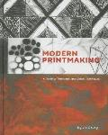 Modern Printmaking A Guide to Traditional & Digital Techniques