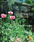 The Bee-Friendly Garden: Design an Abundant Flower Filled Yard that Nurtures Bees and Supports Biodiversity