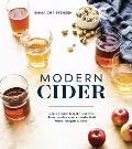 Modern Cider Simple Recipes to Make Your Own Ciders Perries Cysers Shrubs Fruit Wines Vinegars & More