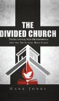 The Divided Church: Pentecostals, Non-Pentecostals, and the Truth They Both Resist