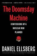 Doomsday Machine Confessions of a Nuclear War Planner