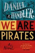 We Are Pirates A Novel