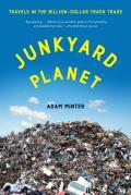 Junkyard Planet Travels in the Billion Dollar Trash Trade