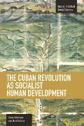 The Cuban Revolution as Socialist Human Development