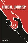 Radical Unionism the Rise & Fall of Revolutionary Syndicalism