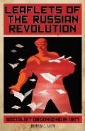 Leaflets of the Russian Revolution: Socialist Organizing in 1917