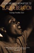 From Blacklivesmatter to Black Liberation