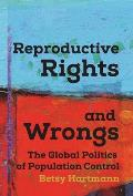 Reproductive Rights & Wrongs The Global Politics of Population Control