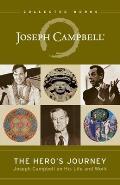 Heros Journey Joseph Campbell on His Life & Work