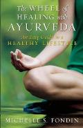 Wheel of Healing with Ayurveda An Easy Guide to a Healthy Lifestyle