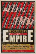 Workshops of Empire Stegner Engle & American Creative Writing during the Cold War