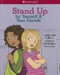 Stand Up for Yourself & Your Friends Dealing with Bullies & Bossiness & Finding a Better Way