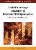 Applied Technology Integration in Governmental Organizations: New E-Government Research