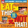 Eat This Not That All New Supermarket Survival Guide