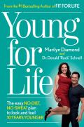 Young for Life The Easy No Diet No Sweat Plan to Look & Feel 10 Years Younger
